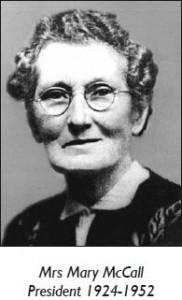 Mrs Mary McCall President 1924-1952